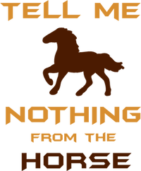 Tell me nothing from the Horse Denglish